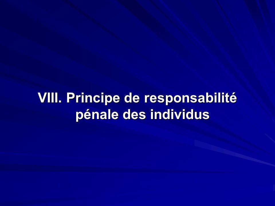 VIII. Principe de responsabilité pénale des individus
