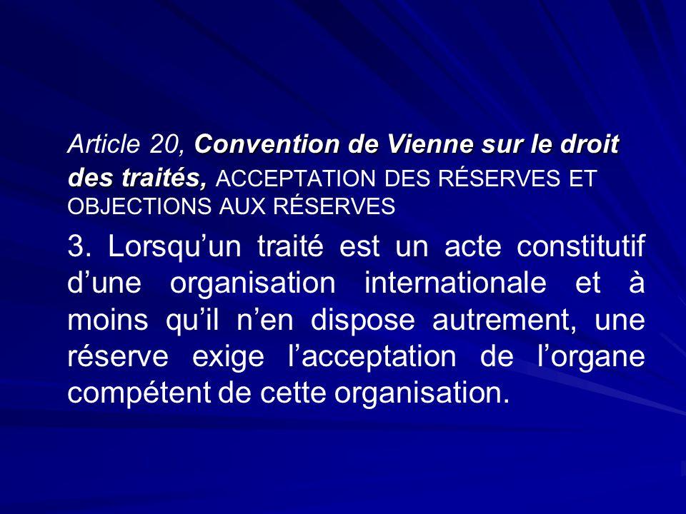 Convention de Vienne sur le droit des traités, Article 20, Convention de Vienne sur le droit des traités, ACCEPTATION DES RÉSERVES ET OBJECTIONS AUX R