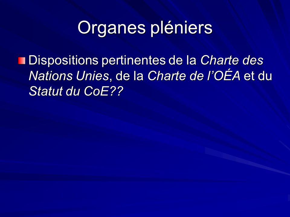 Organes pléniers Dispositions pertinentes de la Charte des Nations Unies, de la Charte de lOÉA et du Statut du CoE