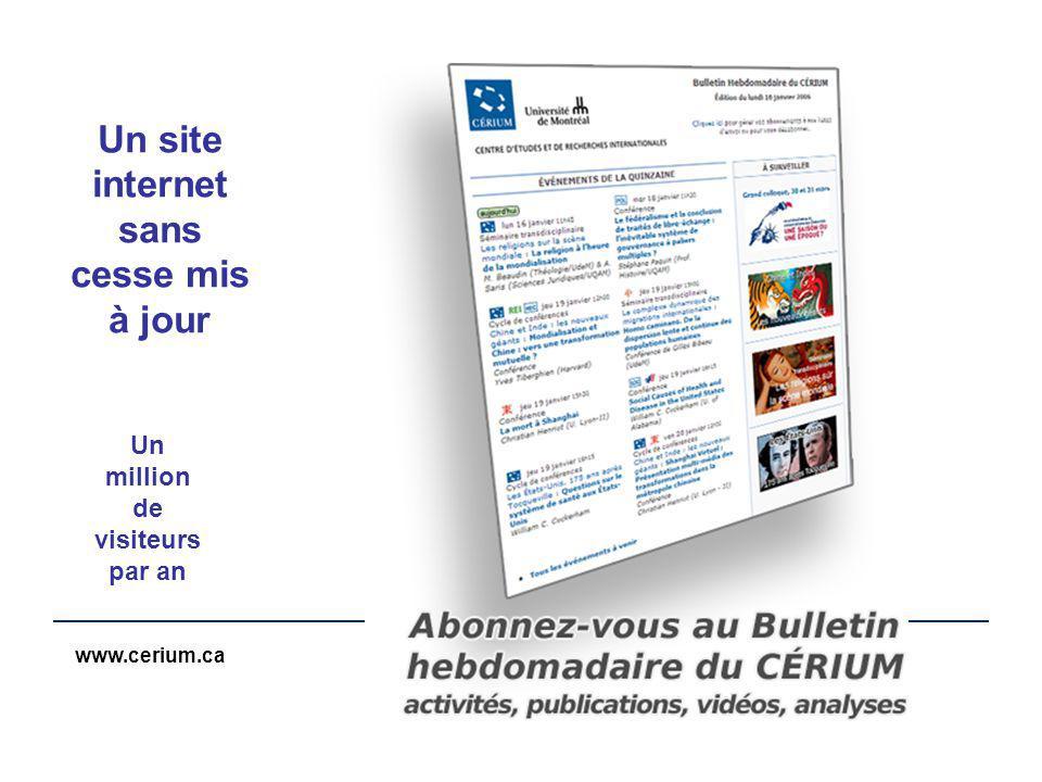 www.cerium.ca Un site internet sans cesse mis à jour Un million de visiteurs par an
