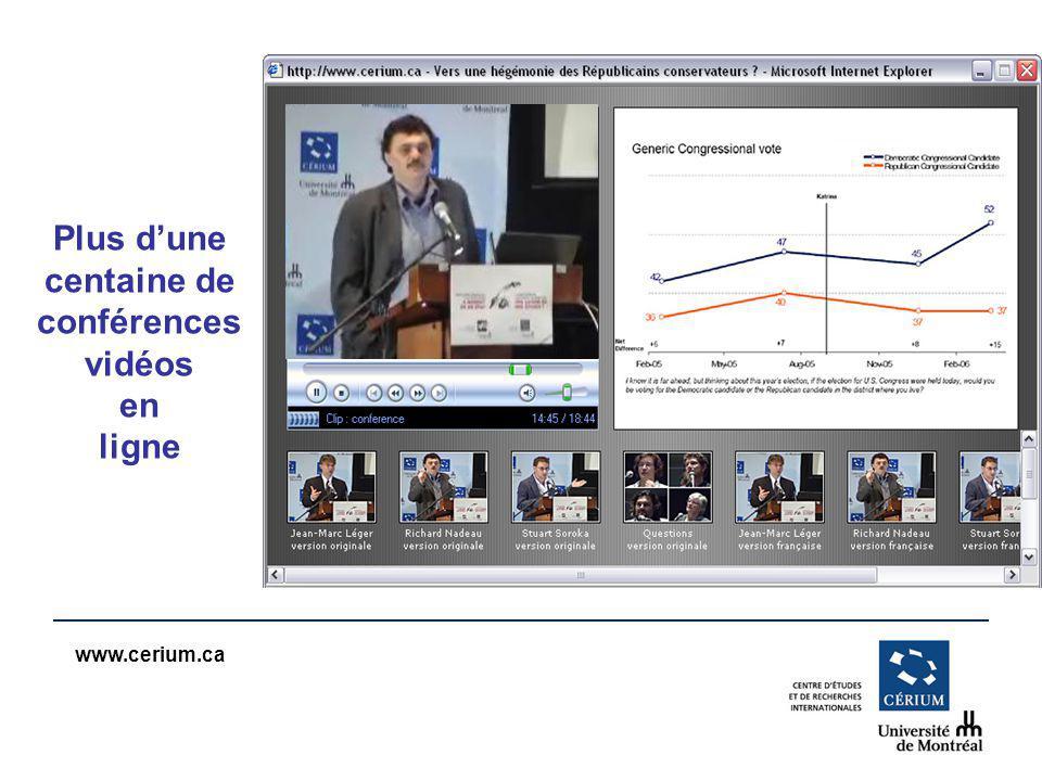www.cerium.ca Plus dune centaine de conférences vidéos en ligne