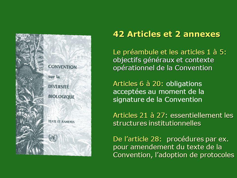 42 Articles et 2 annexes Le préambule et les articles 1 à 5: objectifs généraux et contexte opérationnel de la Convention Articles 6 à 20: Articles 6