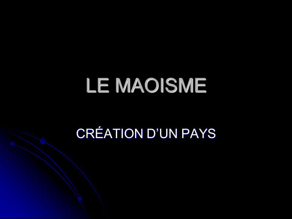 LE MAOISME CRÉATION DUN PAYS