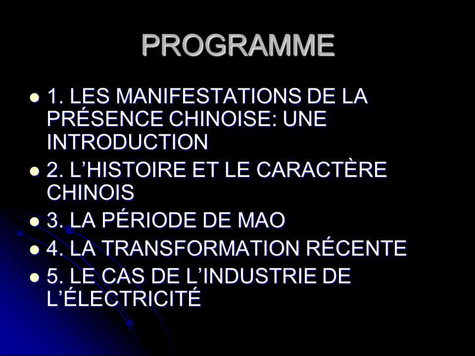PROGRAMME 1. LES MANIFESTATIONS DE LA PRÉSENCE CHINOISE: UNE INTRODUCTION 1.