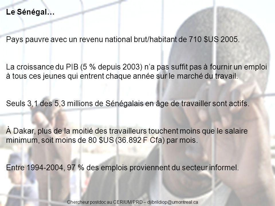 Chercheur postdoc au CERIUM/PRD – djibrildiop@umontreal.ca Le Sénégal… Pays pauvre avec un revenu national brut/habitant de 710 $US 2005. La croissanc