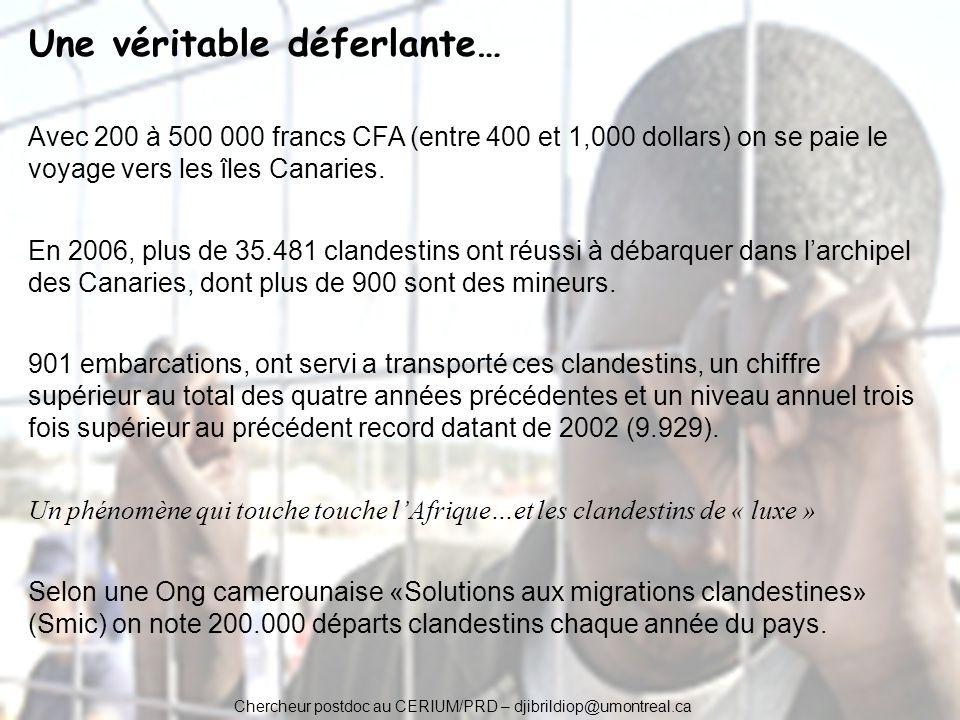 Chercheur postdoc au CERIUM/PRD – djibrildiop@umontreal.ca Une véritable déferlante… Avec 200 à 500 000 francs CFA (entre 400 et 1,000 dollars) on se