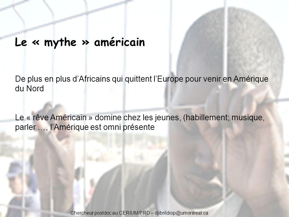 Le « mythe » américain De plus en plus dAfricains qui quittent lEurope pour venir en Amérique du Nord Le « rêve Américain » domine chez les jeunes, (h