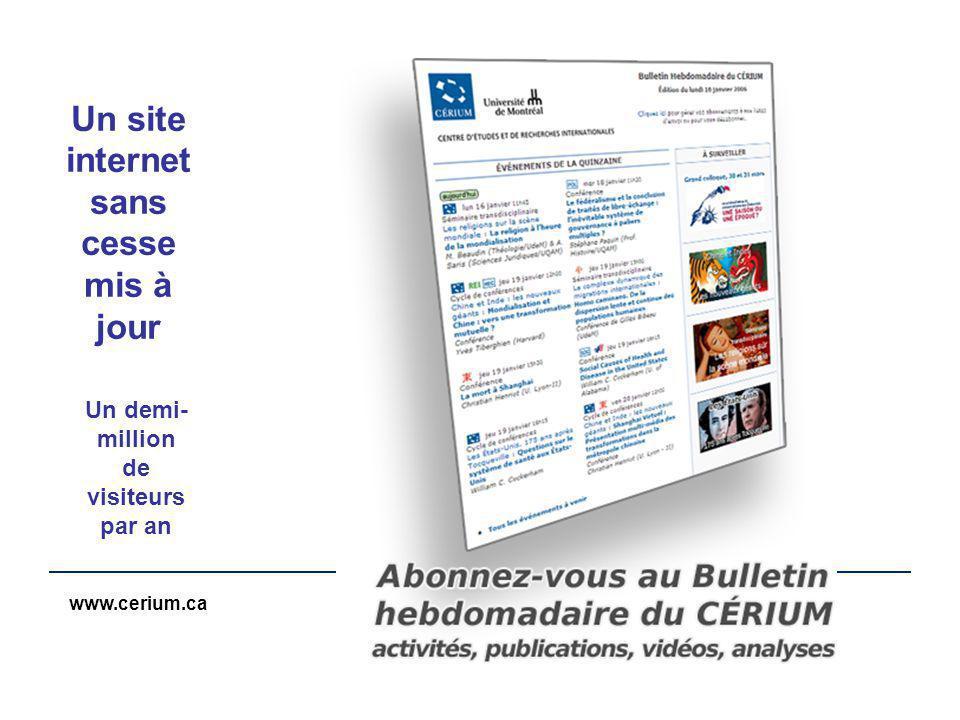 www.cerium.ca Un site internet sans cesse mis à jour Un demi- million de visiteurs par an