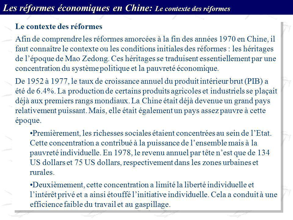 Le contexte des réformes Afin de comprendre les réformes amorcées à la fin des années 1970 en Chine, il faut connaître le contexte ou les conditions i