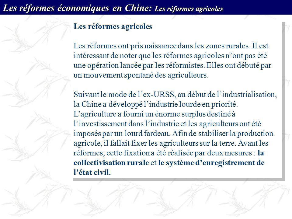 Les réformes économiques en Chine: Les réformes agricoles Les réformes agricoles Les réformes ont pris naissance dans les zones rurales. Il est intére