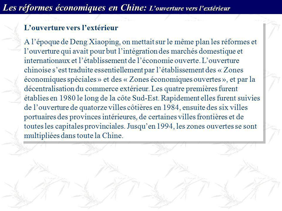 Louverture vers lextérieur A lépoque de Deng Xiaoping, on mettait sur le même plan les réformes et louverture qui avait pour but lintégration des marc