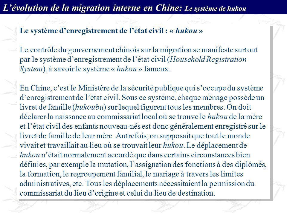 Le système denregistrement de létat civil : « hukou » Le contrôle du gouvernement chinois sur la migration se manifeste surtout par le système denregi