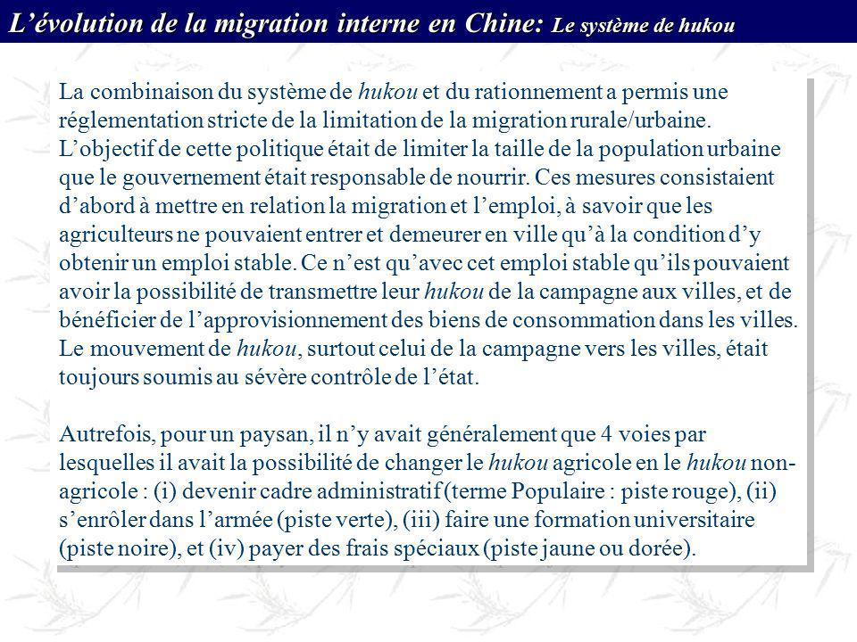 La combinaison du système de hukou et du rationnement a permis une réglementation stricte de la limitation de la migration rurale/urbaine. Lobjectif d