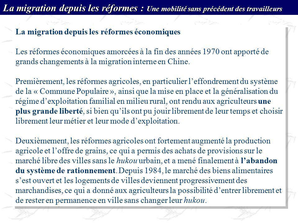La migration depuis les réformes économiques Les réformes économiques amorcées à la fin des années 1970 ont apporté de grands changements à la migrati