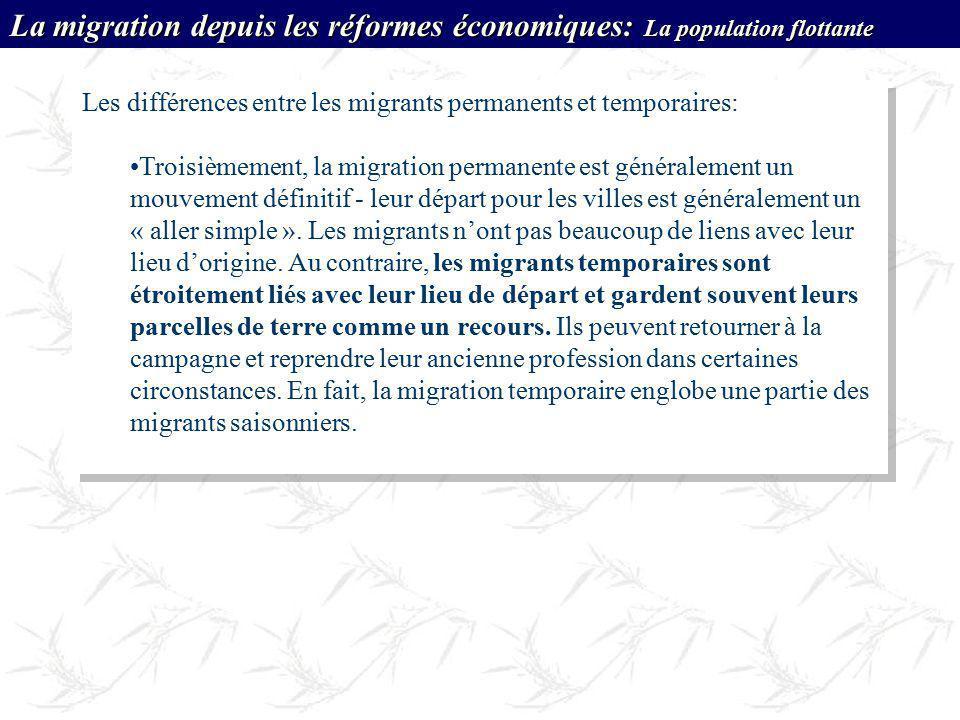 Les différences entre les migrants permanents et temporaires: Troisièmement, la migration permanente est généralement un mouvement définitif - leur dé