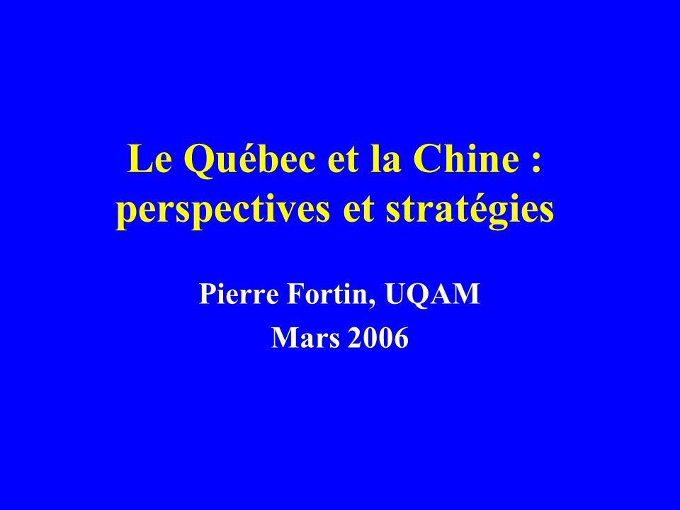 Le Québec et la Chine : perspectives et stratégies Pierre Fortin, UQAM Mars 2006