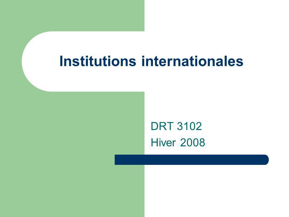 Conférences internationales But: Recherche dune nouvelle organisation au niveau international fondée sur une action collective