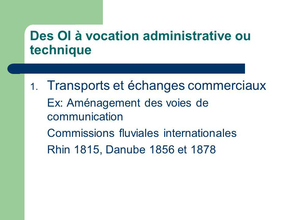 Des OI à vocation administrative ou technique 1.
