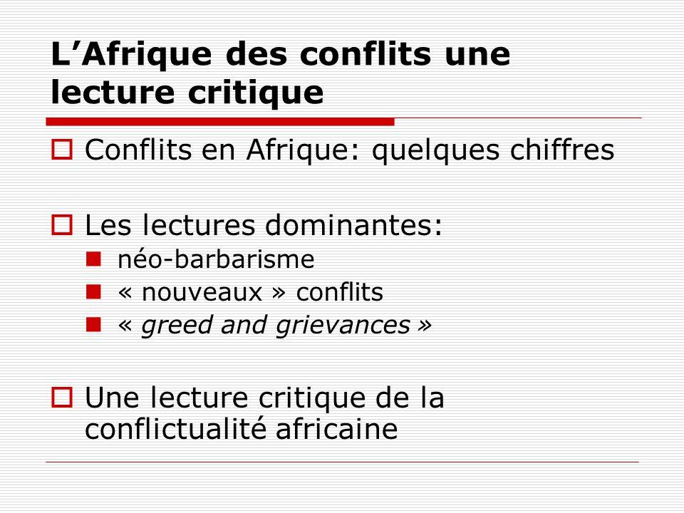 LAfrique des conflits une lecture critique Conflits en Afrique: quelques chiffres Les lectures dominantes: néo-barbarisme « nouveaux » conflits « gree