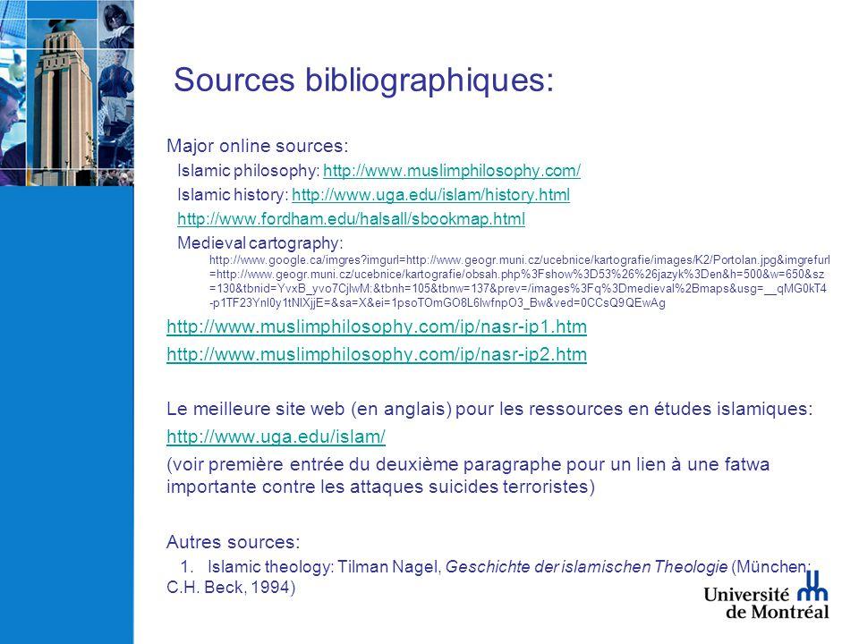 Sources bibliographiques: Major online sources: Islamic philosophy: http://www.muslimphilosophy.com/http://www.muslimphilosophy.com/ Islamic history: