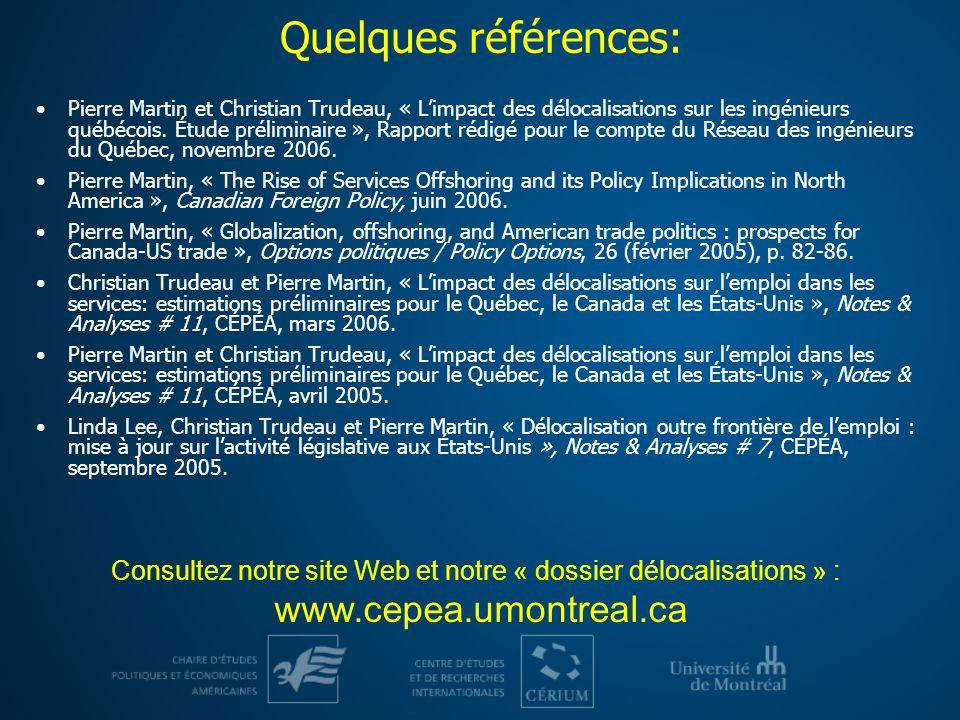 Quelques références: Pierre Martin et Christian Trudeau, « Limpact des délocalisations sur les ingénieurs québécois. Étude préliminaire », Rapport réd