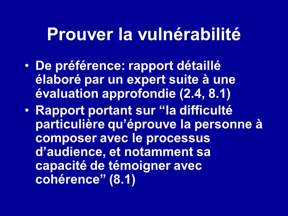 Prouver la vulnérabilité De préférence: rapport détaillé élaboré par un expert suite à une évaluation approfondie (2.4, 8.1) Rapport portant sur la di