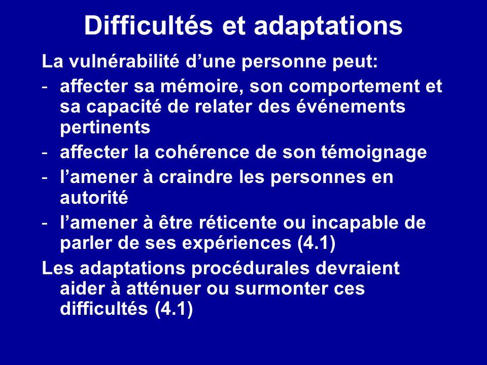 Difficultés et adaptations La vulnérabilité dune personne peut: -affecter sa mémoire, son comportement et sa capacité de relater des événements pertin