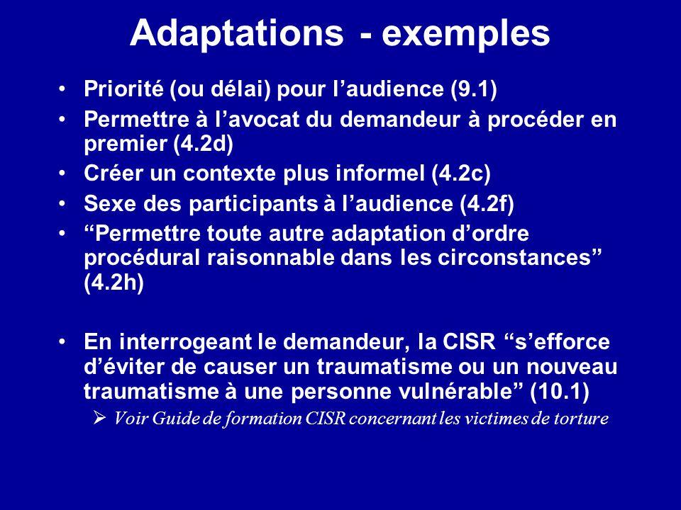Adaptations - exemples Priorité (ou délai) pour laudience (9.1) Permettre à lavocat du demandeur à procéder en premier (4.2d) Créer un contexte plus i