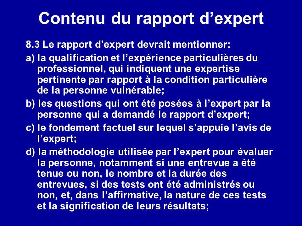 Contenu du rapport dexpert 8.3 Le rapport dexpert devrait mentionner: a) la qualification et lexpérience particulières du professionnel, qui indiquent