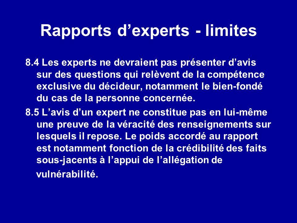Rapports dexperts - limites 8.4 Les experts ne devraient pas présenter davis sur des questions qui relèvent de la compétence exclusive du décideur, no