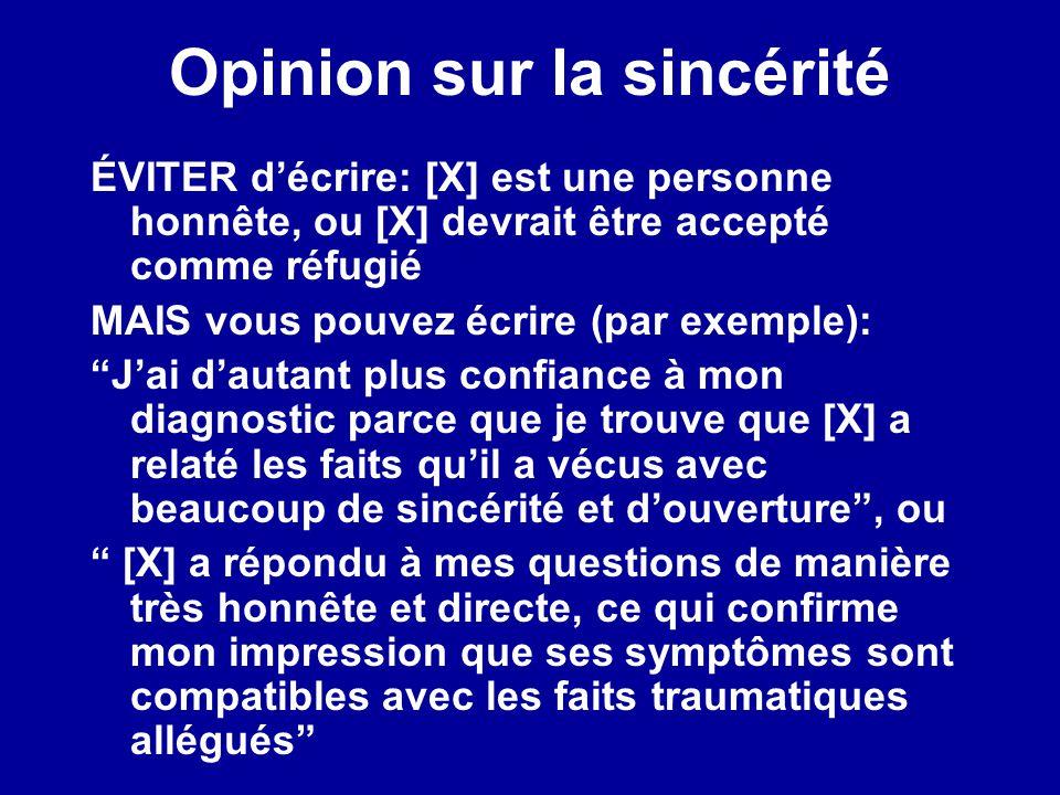 Opinion sur la sincérité ÉVITER décrire: [X] est une personne honnête, ou [X] devrait être accepté comme réfugié MAIS vous pouvez écrire (par exemple)