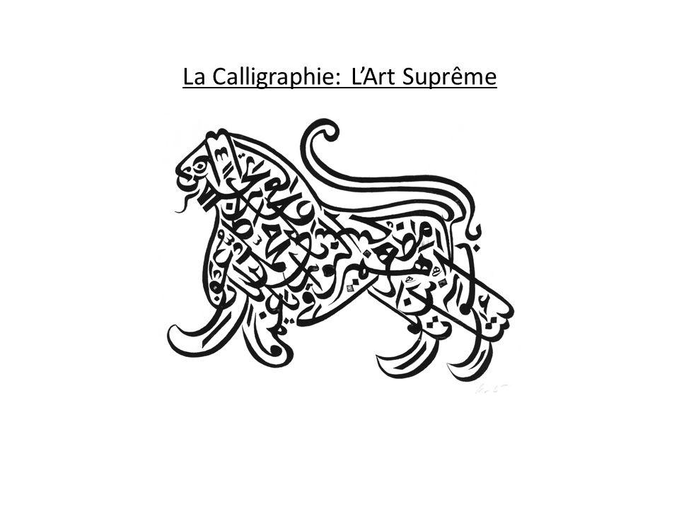 La Calligraphie: LArt Suprême