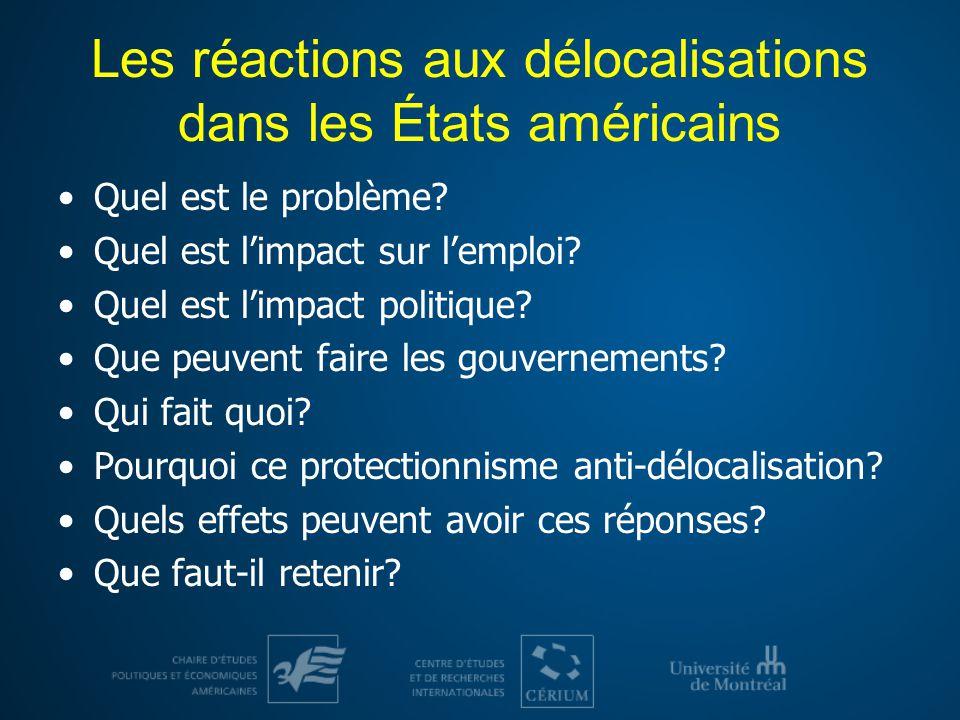 Les réactions aux délocalisations dans les États américains Quel est le problème.