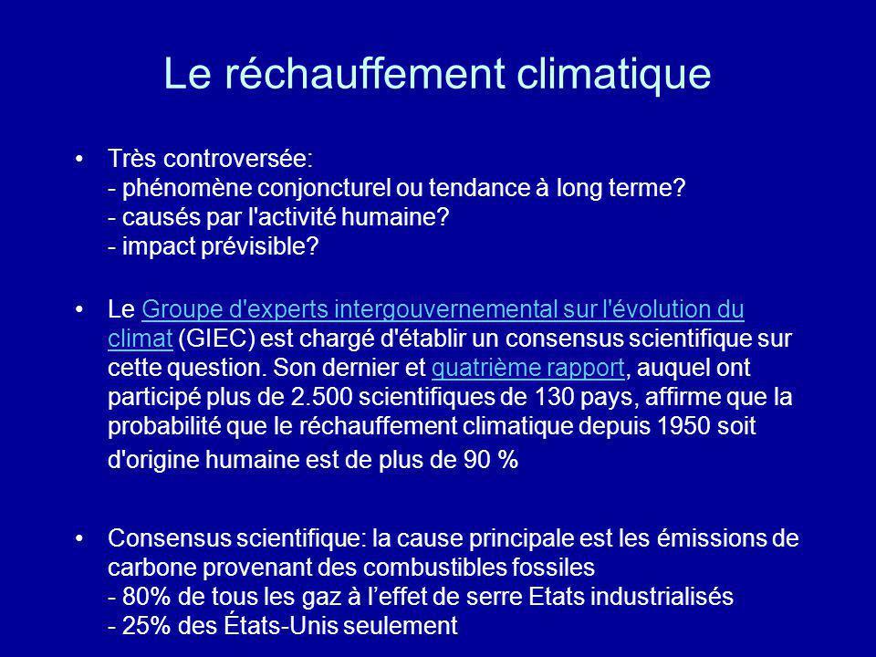 Le réchauffement climatique Très controversée: - phénomène conjoncturel ou tendance à long terme? - causés par l'activité humaine? - impact prévisible
