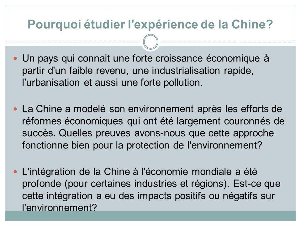 Pourquoi étudier l'expérience de la Chine? Un pays qui connait une forte croissance économique à partir d'un faible revenu, une industrialisation rapi