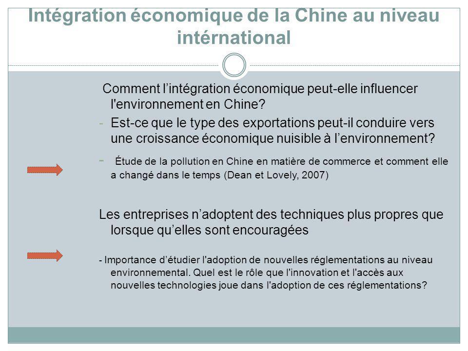 Intégration économique de la Chine au niveau intérnational Comment lintégration économique peut-elle influencer l'environnement en Chine? -Est-ce que