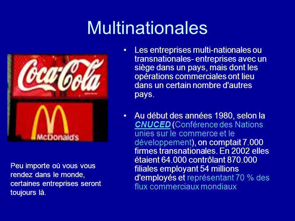 Multinationales Les entreprises multi-nationales ou transnationales- entreprises avec un siège dans un pays, mais dont les opérations commerciales ont