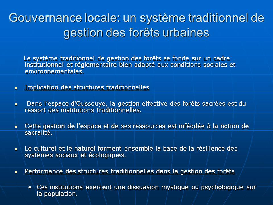 Gouvernance locale: un système traditionnel de gestion des forêts urbaines Le système traditionnel de gestion des forêts se fonde sur un cadre institu