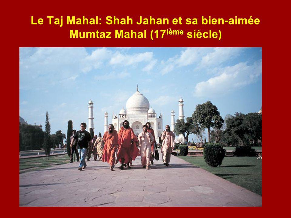 Le Taj Mahal: Shah Jahan et sa bien-aimée Mumtaz Mahal (17 ième siècle)