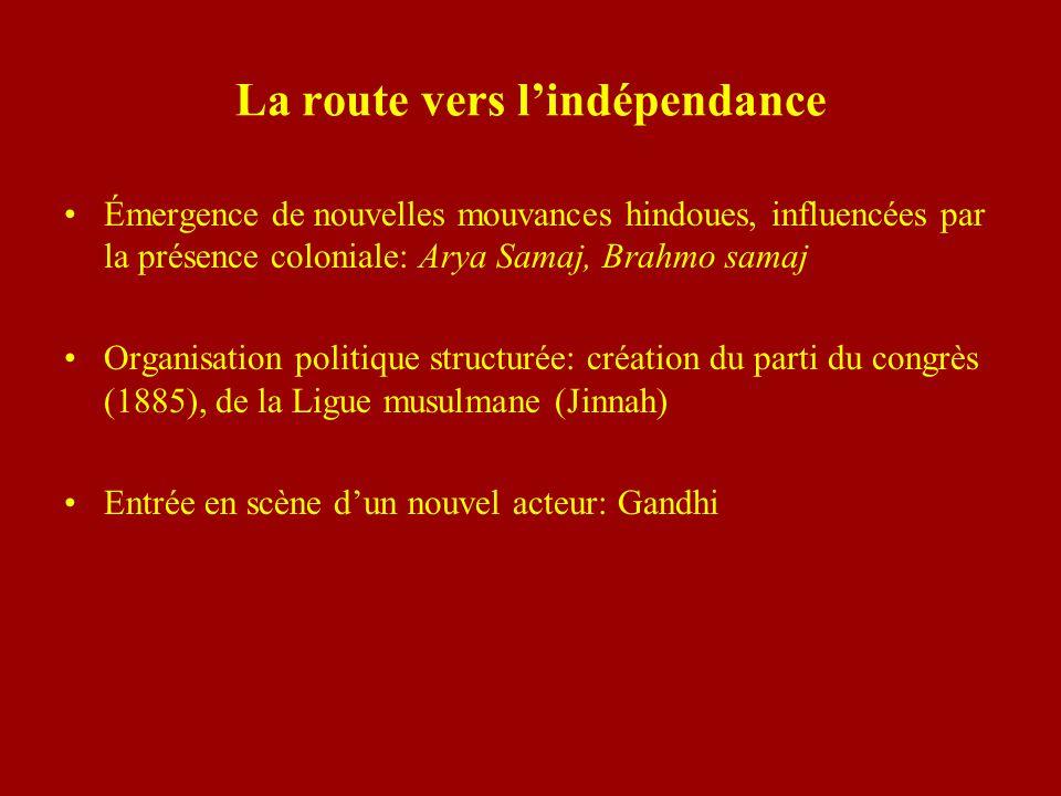 La route vers lindépendance Émergence de nouvelles mouvances hindoues, influencées par la présence coloniale: Arya Samaj, Brahmo samaj Organisation po