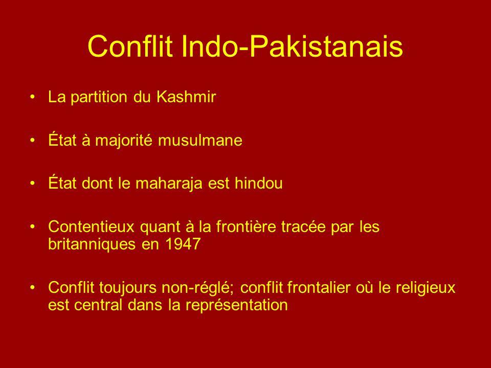 Conflit Indo-Pakistanais La partition du Kashmir État à majorité musulmane État dont le maharaja est hindou Contentieux quant à la frontière tracée pa