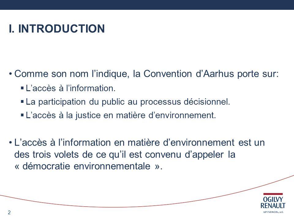 3 Le Canada na pas signé la Convention dAarhus mais sa législation, y compris celle de plusieurs de ses provinces, en respecte largement lesprit sinon la lettre.