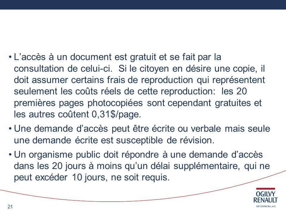 21 Laccès à un document est gratuit et se fait par la consultation de celui-ci.