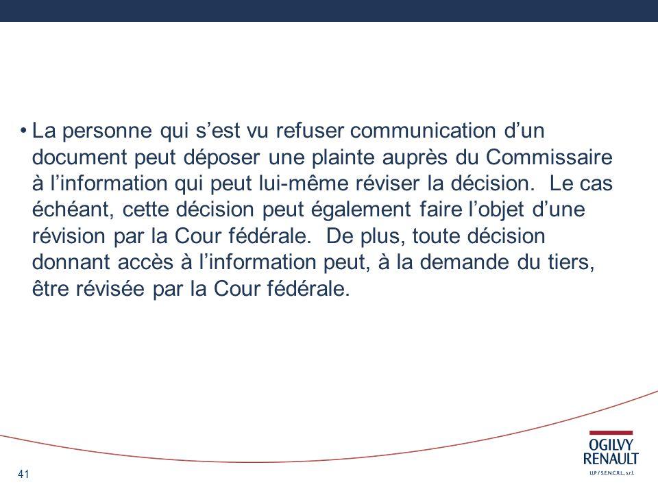 41 La personne qui sest vu refuser communication dun document peut déposer une plainte auprès du Commissaire à linformation qui peut lui-même réviser la décision.