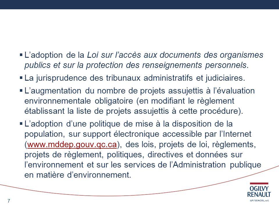 7 Ladoption de la Loi sur laccès aux documents des organismes publics et sur la protection des renseignements personnels.