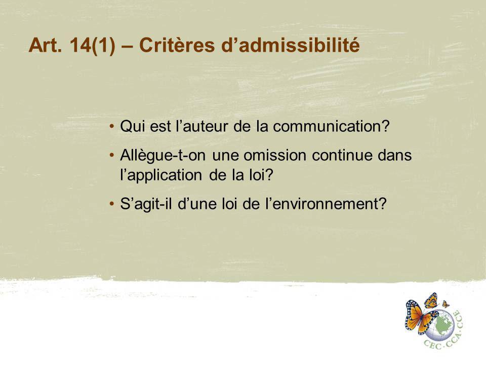 Art.14(1) - Critères dadmissibilité (cont.) (a)Par écrit, en anglais/français/espagnol.