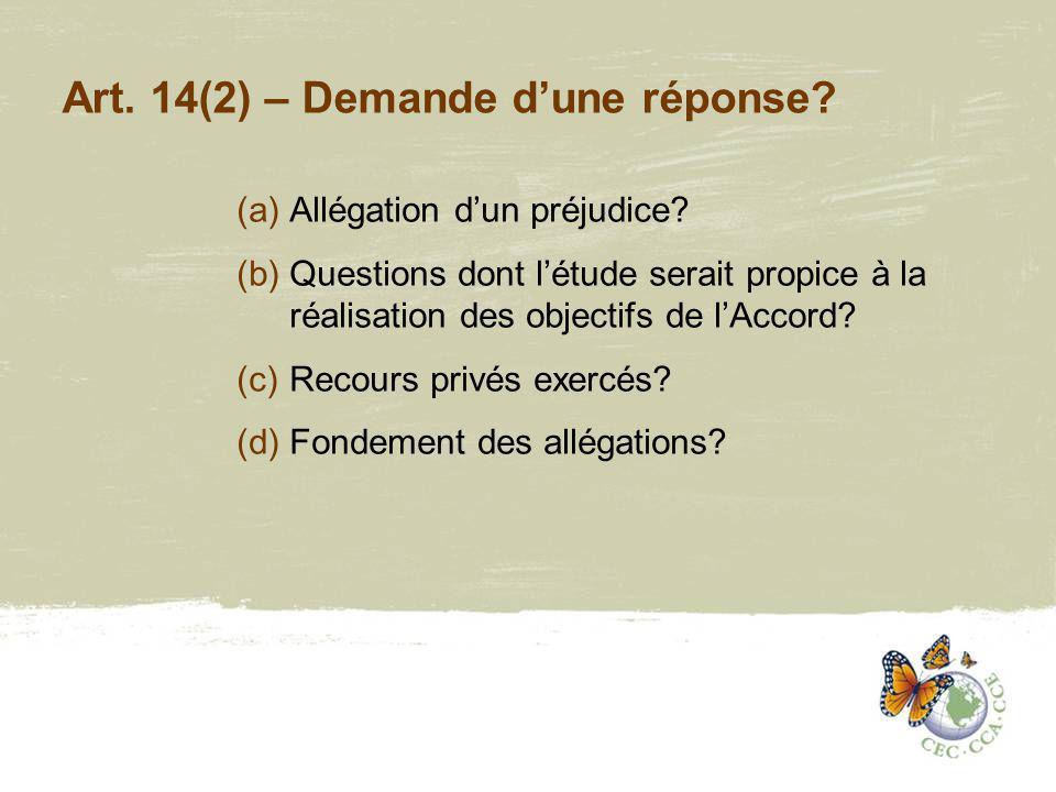 Art. 14(2) – Demande dune réponse. (a)Allégation dun préjudice.