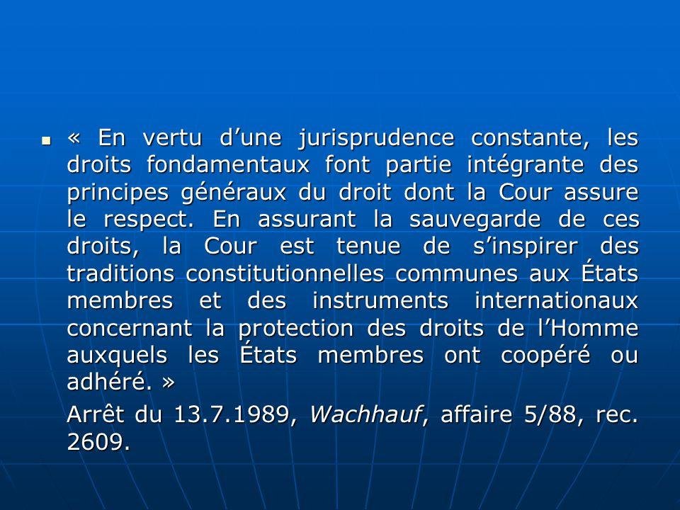 « En vertu dune jurisprudence constante, les droits fondamentaux font partie intégrante des principes généraux du droit dont la Cour assure le respect