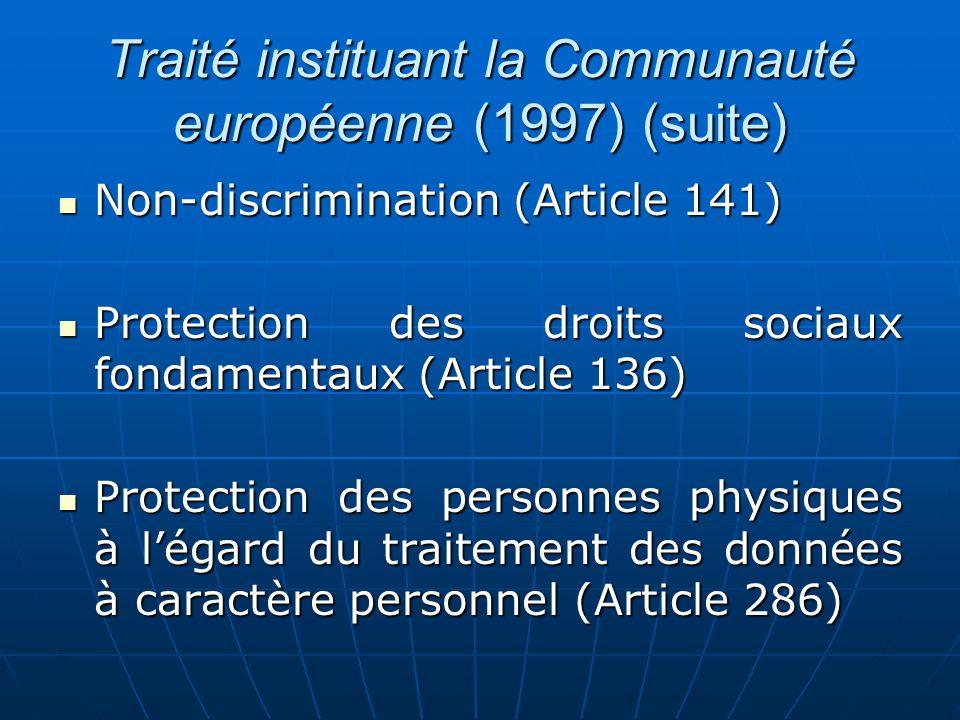 Traité instituant la Communauté européenne (1997) (suite) Non-discrimination (Article 141) Non-discrimination (Article 141) Protection des droits soci