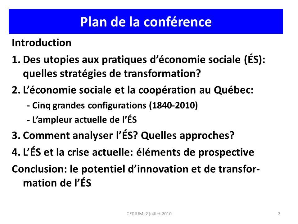 Plan de la conférence Introduction 1.Des utopies aux pratiques déconomie sociale (ÉS): quelles stratégies de transformation? 2.Léconomie sociale et la